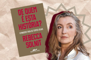 De Quem é esta História - Feminismos para os Tempos Atuais um livro necessário